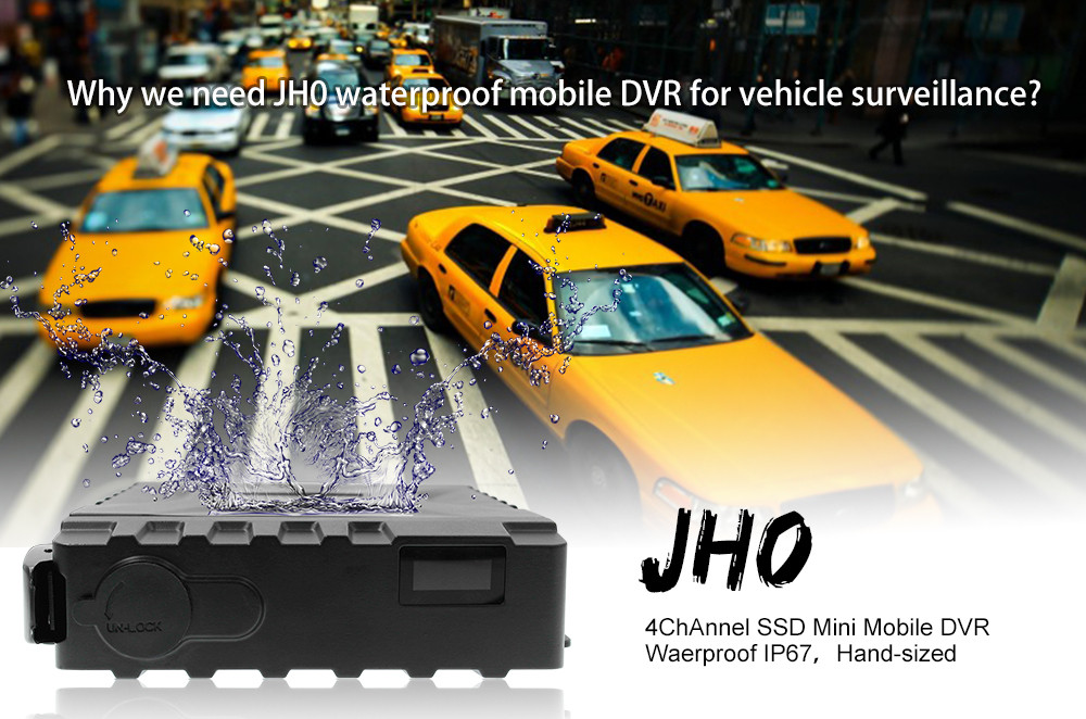 Why we need JH0 waterproof mobile DVR for vehicle surveillance?  Picture1