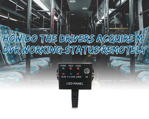 How Do the Drivers Acquire MDVR Working Status Remotely
